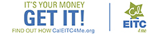 Cal EITC - It' your money - GET IT!